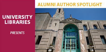 University Libraries Alumni Author Spotlight
