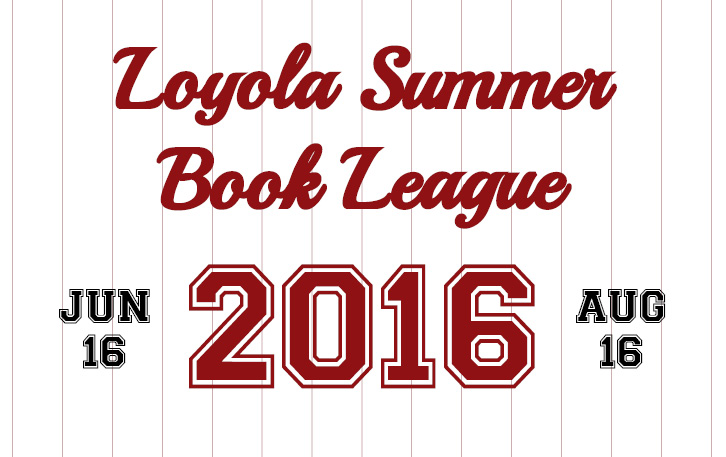 Loyola Summer Book League Returns June 16, 2016
