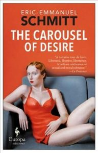 The Carousel of Desire by Eric-Emmanuel