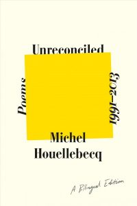 Unreconciled: Poems by Michel Houellebecq