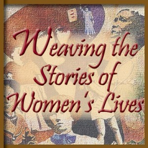 The theme of Women's History Month for 2015 is Weaving the Stories of Women's Lives.